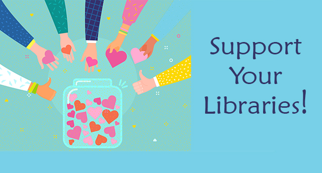 Support Your Libraries!